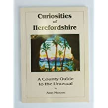 Curiosities of Herefordshire: A County Guide to the Unusual