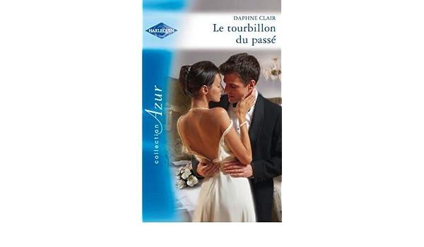 Le tourbillon du passé (Azur) (French Edition)