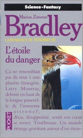 L'étoile du danger (La romance de Ténébreuse. Tome 6) de Marion Zimmer Bradley,Simone Hilling (Traduction) ( 1 février 1990 )