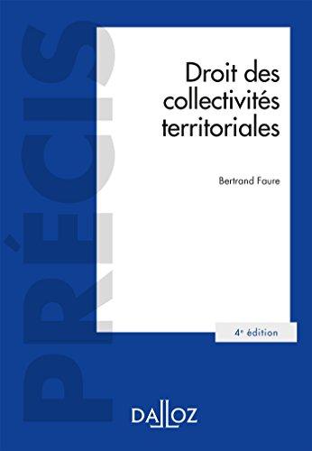 Droit des collectivités territoriales - 4e éd. par Bertrand Faure