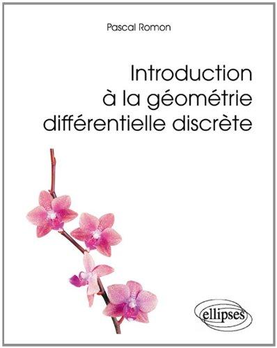 Introduction à la Géometrie Différentielle Discrète