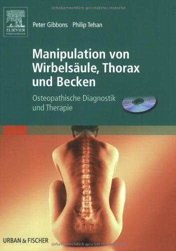 Manipulation von Wirbelsäule, Thorax und Becken: Osteopathische Diagnostik und Therapie (inkl. CD)