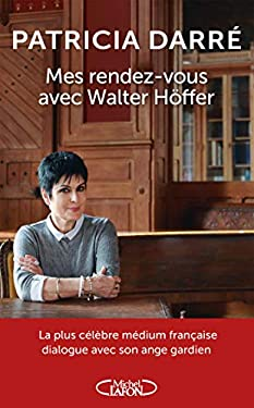 Mes rendez-vous avec Walter Höffer
