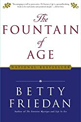 The Fountain of Age by Betty Friedan (2006-08-01)