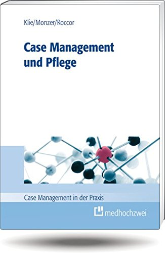 Case Management und Pflege (Case Management in der Praxis)