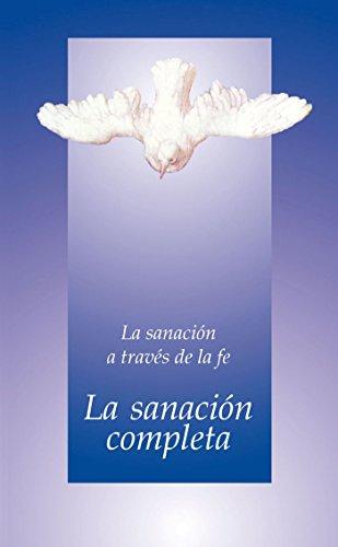 La Sanación Completa La Sanación A Través De La Fe Spanish