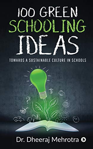 100 Green Schooling Ideas: Towards a Sustainable Culture in Schools