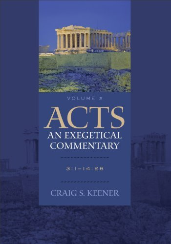 Acts: An Exegetical Commentary, Volume 2, 3:1-14:28 by Craig S. Keener (2013-08-30)