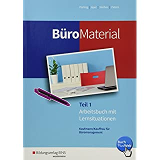 BüroWelt: BüroMaterial: Arbeitsbuch mit Lernsituationen Teil 1