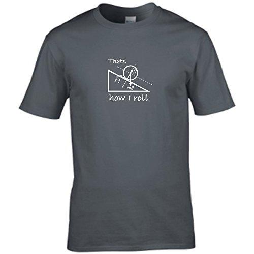 THATS HOW I ROLL - physics equation humourous mens t shirt