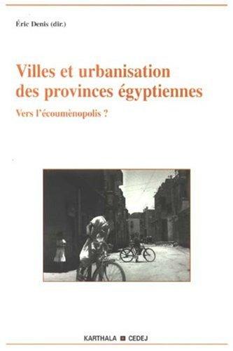 Villes et urbanisation des provinces égyptiennes : Vers l'oecumènopolis