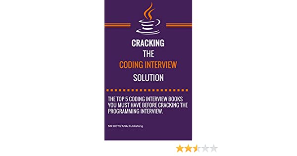 Cracking the Coding Interview: 5 Programming interview Books You Must Read  for the Coding Interview Preparation in 2019 ( C C++ C# Java Python PHP