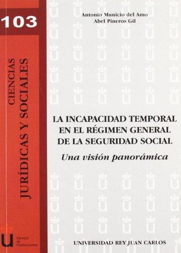 La Incapacidad Temporal En El Régimen General de la Seguridad Social por Antonio Municio del Amo