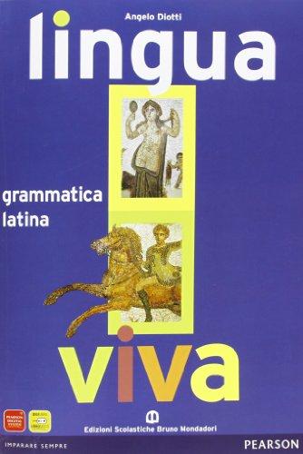 Lingua viva. Grammatica. Per i Licei e gli Ist. Magistrali. Con espansione online