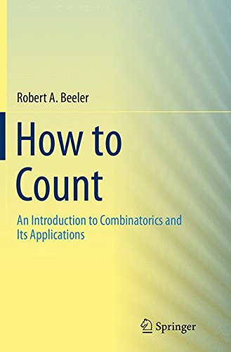 How to Count: An Introduction to Combinatorics and Its Applications par Robert A. Beeler