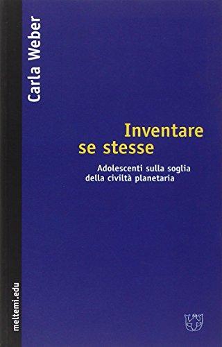 Inventare se stesse. Adolescenti sulla soglia della civiltà planetaria (Meltemi.edu)