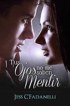 Tus ojos no me saben mentir: I eBook: Jessica Cuevas