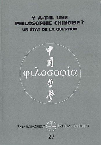 Extrême-Orient Extrême-Occident, N° 27 : Y a -t-il une philosophie chinoise ? : Un état de la question par Anne Cheng