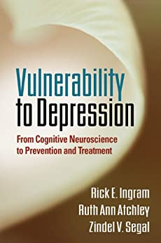 Vulnerability to Depression: From Cognitive Neuroscience to Prevention and Treatment by [Ingram, Rick E., Atchley, Ruth Ann, Segal, Zindel V.]