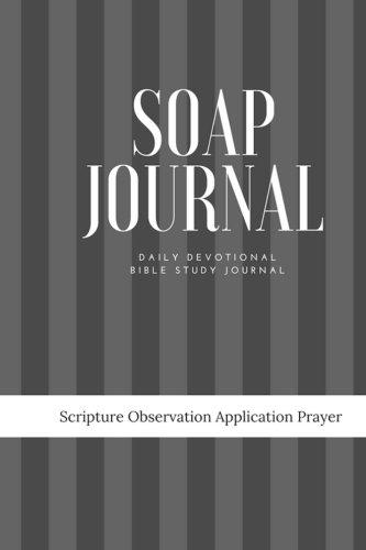 SOAP Journal: Daily Devotional Bible Study Journal: Volume 4