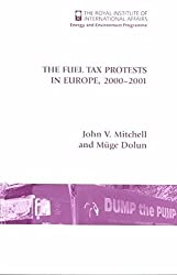 The Fuel Tax Protests in Europe, 2000-2001 by John V. Mitchell (2001-10-30)
