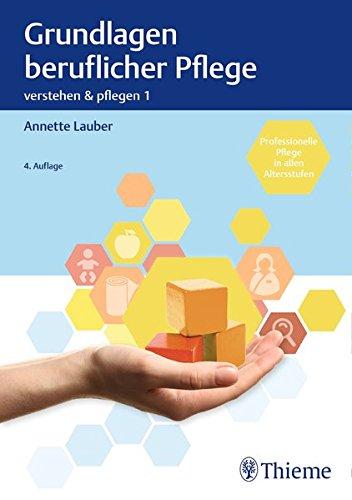Band 1: Grundlagen beruflicher Pflege (Verstehen und Pflegen)