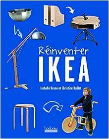 Amazon Fr Reinventer Ikea Bruno Isabelle Baillet Christine Livres
