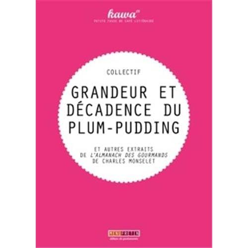 Grandeur et décadence du plum-pudding : Et autres extraits de L'Almanach des Gourmands