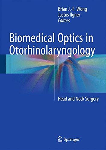 Biomedical Optics in Otorhinolaryngology: Head and Neck Surgery (Surgical Optics)
