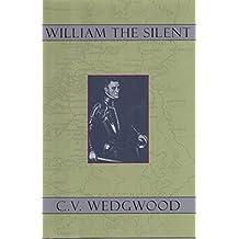 William the Silent: William of Nassau, Prince of Orange, 1533-84 by C. V. Wedgwood (1967-06-08)