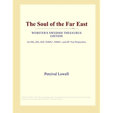 The Soul of the Far East (Webster's Swedish Thesaurus Edition)