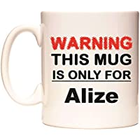WARNING THIS MUG IS ONLY FOR Alize Taza por WeDoMugs