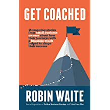 Get Coached: 15 Inspirational Stories From Small Business Owners About Their Journey With a Business Coach