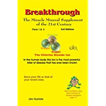 The Miracle Mineral Supplement of the 21st Century 3rd edtion (Breakthrough: The Miracle Mineral Supplement of the 21st Century) (English Edition)