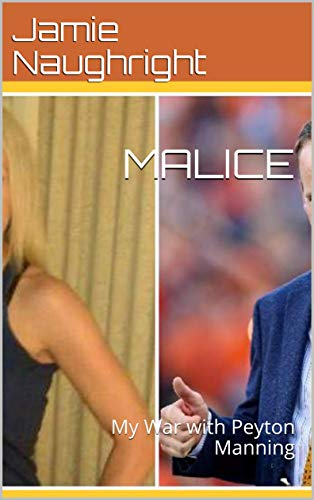 MALICE: My War with Peyton Manning (English Edition) por Jamie Naughright