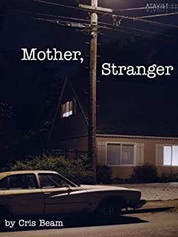 Mother, Stranger (Kindle Single) by [Beam, Cris]