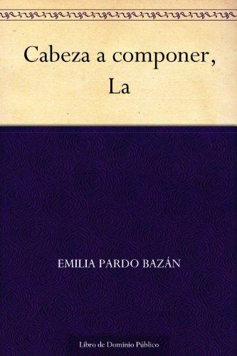 Cabeza a componer, La por Emilia Pardo Bazán
