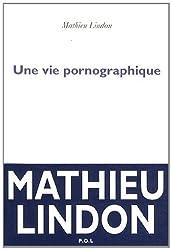 Une vie pornographique