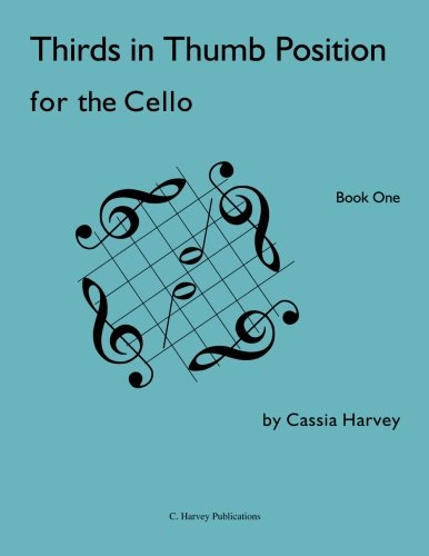 Thirds in Thumb Position for the Cello, Book One por Cassia Harvey