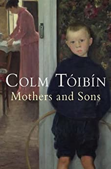 Mothers and Sons by [Toibin, Colm]