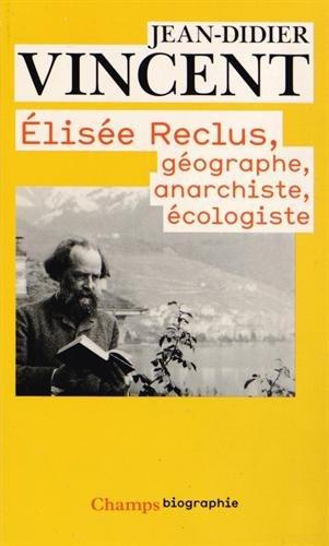 Elisée Reclus : Géographe, anarchiste, écologiste