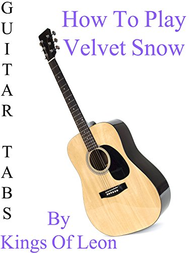 how-to-play-velvet-snow-by-kings-of-leon-guitar-tabs-ov