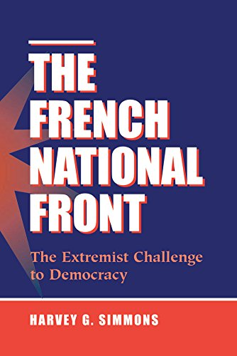 The French National Front: The Extremist Challenge To Democracy (English Edition) por Harvey G Simmons