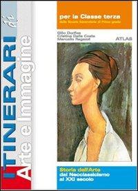 Itinerari di arte e immagine. Storia dell'arte. Dal neoclassicismo. Per la Scuola media