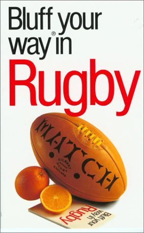 The Bluffer's Guide to Rugby (Bluffers Guides) by Alexander C. Rae (1999-12-01)