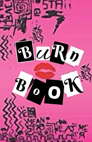 Burn book: mean girls lined journal full pf secrets. pinky girlie ish. with funny quotes of mean girls