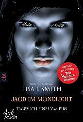 Tagebuch eines Vampirs - Jagd im Mondlicht: Band 9 (TAGEBUCH EINES VAMPIRS (Vampire Diaries), Band 9)