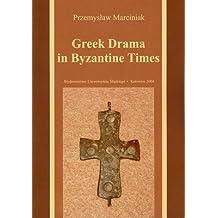 Greek Drama in Byzantine Times