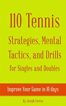 Descargar 110 Tennis Strategies, Mental Tactics, and Drills for Singles and Doubles: Improve Your Game in 10 Days PDF Gratis