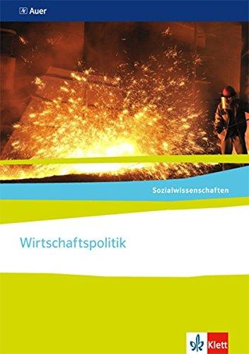 Wirtschaftspolitik. Ausgabe Nordrhein-Westfalen: Themenheft ab Klasse 10 (Sozialwissenschaften)